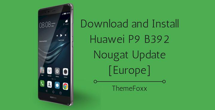 Huawei-P9-B392-Nougat-Update-Europe