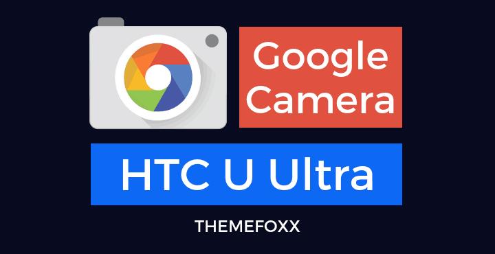 HTC-U-Ultra-Google-Camera-APK